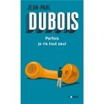 Chroniques, récit, humour, francophone, Jean-Paul Dubois, Points, Jean-Pierre Longre
