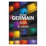 Roman, francophone, Sylvie Germain, Albin Michel, Jean-Pierre Longre