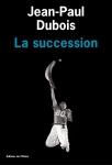 Roman, francophone, Jean-Paul Dubois, Éditions de l'Olivier, Jean-Pierre Longre