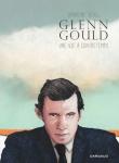 Bande dessinée, biographie, musique, Glenn Gould, Sandrine Revel, Dargaud, Jean-Pierre Longre